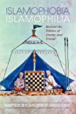 Islamophobia/Islamophilia: Beyond the Politics of Enemy and Friend (Indiana Series in Middle East Studies)