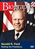 Biography - Gerald R. Ford: Healing the Presidency