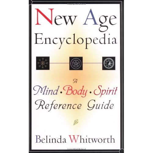 New Age Encyclopedia: A Mind Body Spirit Reference Guide