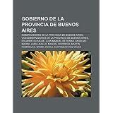 Gobierno de La Provincia de Buenos Aires: Gobernadores de La Provincia de Buenos Aires, Vicegobernadores de La...