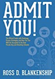 Admit You!: The Official Guide with Rankings, Proven Strategies and How You Too Will Get Accepted to the Best Private Day and Boarding Schools