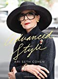 Advanced Style by Cohen, Ari Seth 1st (first) Edition (5/22/2012)