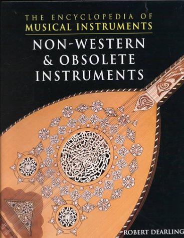 Non-Western and Obsolete Instruments (Encyclopedia of Musical Instruments)
