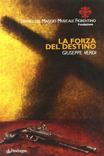 La forza del destino -  Giuseppe Verdi  - Monografie d'opera