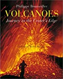 img - for Volcanoes: Journey to the Crater's Edge book / textbook / text book