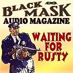 Waiting for Rusty: Black Mask Audio Magazine | William Cole