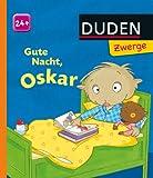 Gute Nacht, Oskar!: ab 24 Monaten