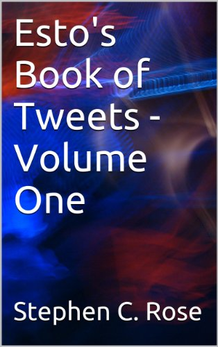 Esto's Book of Tweets - Volume One