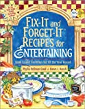 Fix-It and Forget-It Recipes for Entertaining: Slow Cooker Favorites for All the Year Round (156148377X) by Phyllis Pellman Good