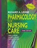 Pharmacology for Nursing Care (With Diskette) (0721671500) by Lehne, Richard A.