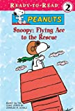 img - for Snoopy: Flying Ace to the Rescue (Peanuts Ready-To-Read: Level 2) book / textbook / text book