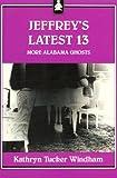 Jeffreys Latest 13: More Alabama Ghosts