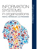 Information Systems in Organizations Plus Mymislab with Pearson Etext -- Access Card Package