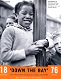 Down the Bay: Picture Post, Humanist Photography and Images of 1950s Cardiff (1898317089) by Jordan, Glenn
