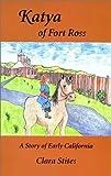 Katya of Fort Ross Clara Stites