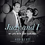 Judy and I: My Life with Judy Garland | Sid Luft,Randy L. Schmidt - foreword