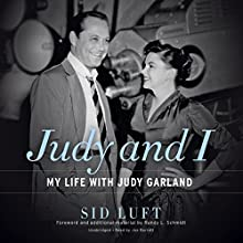Judy and I: My Life with Judy Garland Audiobook by Sid Luft, Randy L. Schmidt - foreword Narrated by Joe Barrett