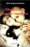 echange, troc Augustin Calmet - Dissertation sur les revenants ne corps, les excommunies, les oupirs ou vampires, brucolaques (1751)