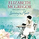 Learning By Heart Audiobook by Elizabeth McGregor Narrated by Karen Cass