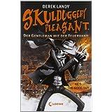 """Der Gentleman mit der Feuerhand (Skulduggery Pleasant, Band 1)von """"Derek Landy"""""""
