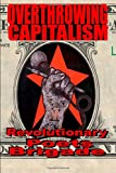 img - for Overthrowing Capitalism: A Symposium of Poets (A Revolutionary Poets Brigade Social Justice Anthology) book / textbook / text book