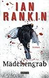 M�dchengrab - Inspector Rebus 18: Kriminalroman (DIE INSPEKTOR REBUS-ROMANE)