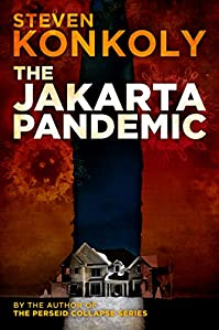 The Jakarta Pandemic: Prequel To The Perseid Collapse Post Apocalyptic Series by Steven Konkoly ebook deal