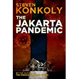 The Jakarta Pandemic: Prequel to The Perseid Collapse Post Apocalyptic Series ~ Steven Konkoly