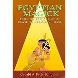 Egyptian Magick: Enter the Body of Light & Travel the Magickal Universe (Llewellyn's High Magick) ~ Gerald J. Schueler