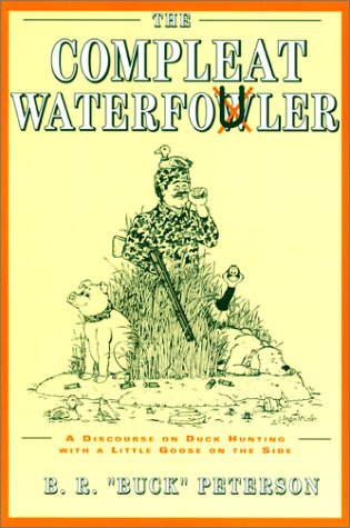 The Compleat Waterfo(u)wler, B. R. 'Buck' Peterson