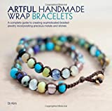 img - for Artful Handmade Wrap Bracelets: A Complete Guide to Creating Sophisticated Braided Jewelry Incorporating Precious Metals and Stones book / textbook / text book