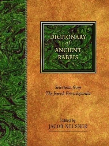 Image for Dictionary of Ancient Rabbis: Selections from the Jewish Encyclopaedia