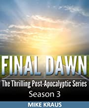 Final Dawn: Season 3 (The Thrilling Post-Apocalyptic Series)