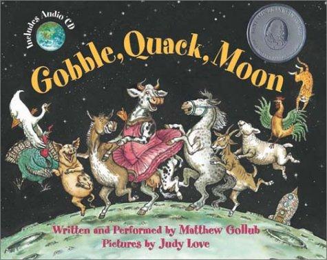 Gobble, Quack, Moon, Matthew Gollub