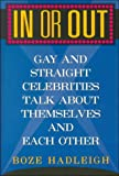 In or Out: Gay and Straight Celebrities Talk About Themselves and Each Other (1569801568) by Hadleigh, Boze