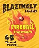 Blazingly Hard Fireball Crosswords: 45 Themed Puzzles