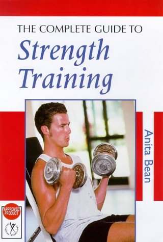 The Complete Guide To Strength Training (Nutrition And Fitness)