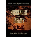 Surrender and Infamy: A Novel of the Texas Revolution
