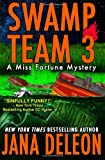 Swamp Team 3: 4 (A Miss Fortune Mystery)