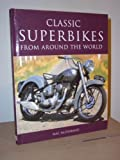 img - for CLASSIC SUPERBIKES FROM AROUND THE WORLD book / textbook / text book