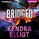 Bridged: Callahan & McLane, Book 2 Audiobook by Kendra Elliot Narrated by Nick Podehl, Amy McFadden