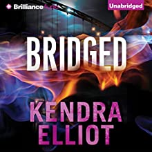 Bridged: Callahan & McLane, Book 2 (       UNABRIDGED) by Kendra Elliot Narrated by Nick Podehl, Amy McFadden