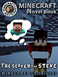 "Minecraft: Minecraft Cronicles ""The Search for Steve"" (Minecraft Novel Book) (Minecraft Novel, Minecraf Books, Minecraft Comics Book, Minecraft Adventures, Minecraft Game Handbook, Minecraft Stories)"