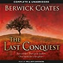 The Last Conquest Audiobook by Berwick Coates Narrated by William Gaminara