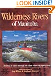 Wild Rivers Of Manitoba
