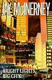 Jay McInerney Bright Lights, Big City