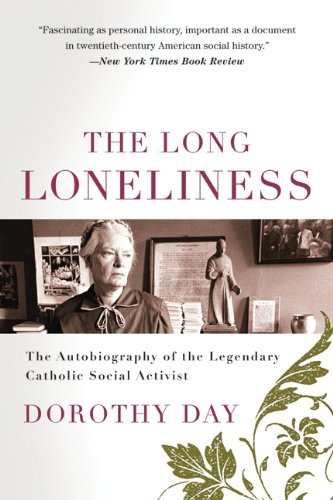 The Long Loneliness: An Autobiography of the Legendary...