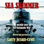 Sea Skimmer: The Untold Story of the Falklands War   Larry Jeram-Croft