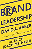 Brand Leadership: Building Assets in the Information Society