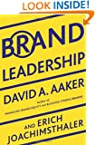 Brand Leadership: The Next Level of the Brand Revolution